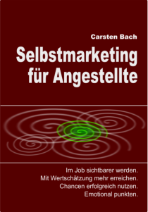 Selbstmarketing, Human Branding, Personal Branding, Eigen-PR, Marke Ich, Ich Faktor