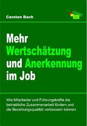 Mehr Wertschätzung und Anerkennung im Job, Führungskräfte, Beziehungsqualität, betriebliche Zusammenarbeit, Motivation, am Arbeitsplatz, Büro, Respekt
